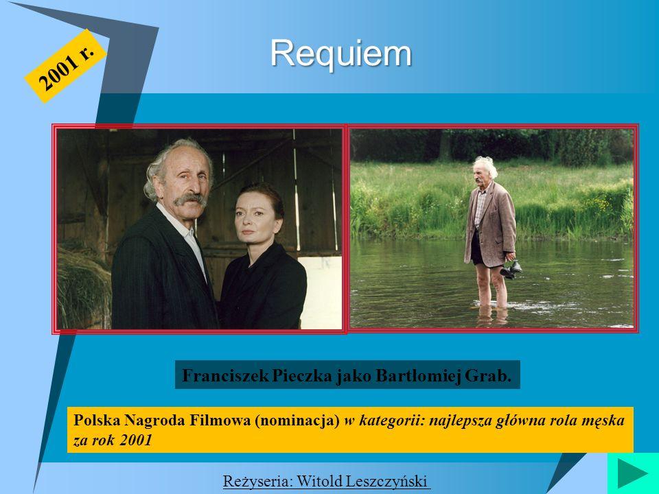 Requiem 2001 r. Franciszek Pieczka jako Bartłomiej Grab.