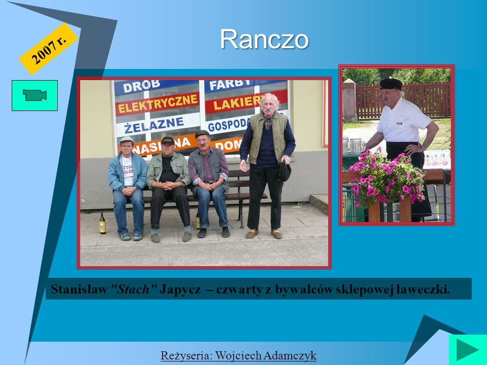 Ranczo 2007 r. Stanisław Stach Japycz – czwarty z bywalców sklepowej ławeczki.