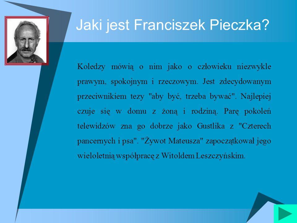 Jaki jest Franciszek Pieczka