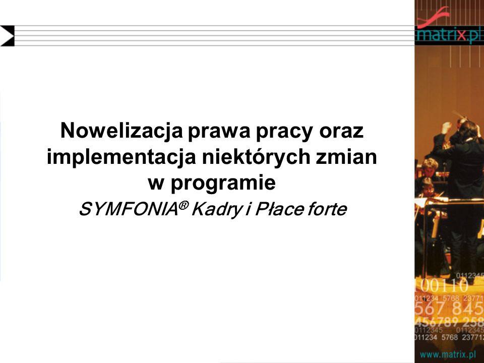 Nowelizacja prawa pracy oraz implementacja niektórych zmian w programie SYMFONIA® Kadry i Płace forte