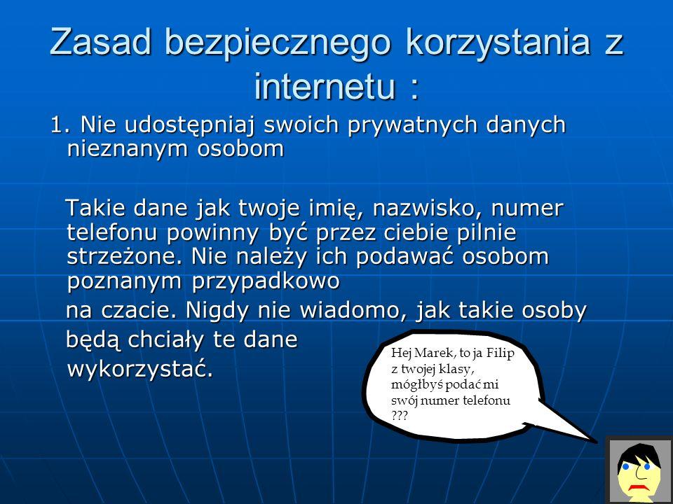 Zasad bezpiecznego korzystania z internetu :