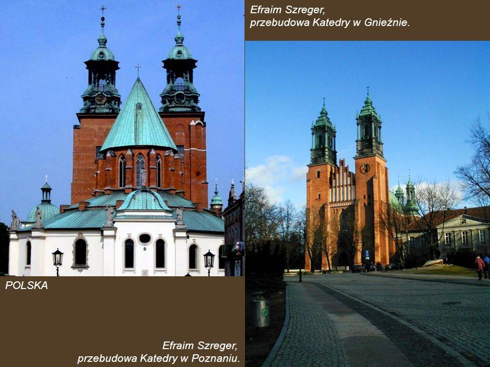 Efraim Szreger, przebudowa Katedry w Gnieźnie. POLSKA.