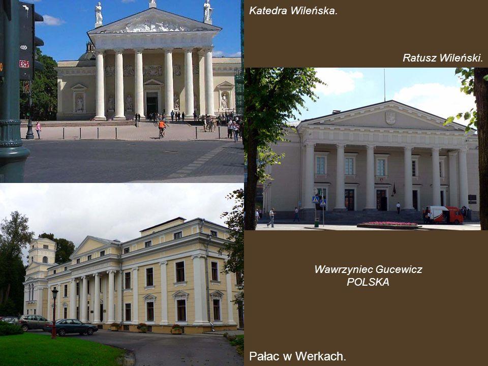 Pałac w Werkach. Katedra Wileńska. Ratusz Wileński.