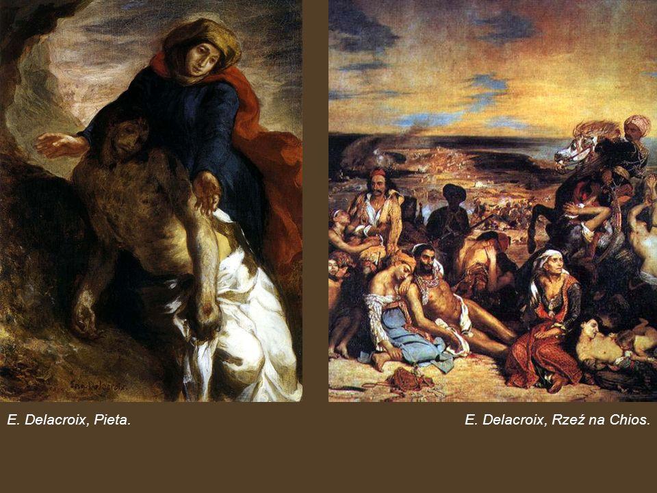 E. Delacroix, Pieta. E. Delacroix, Rzeź na Chios.