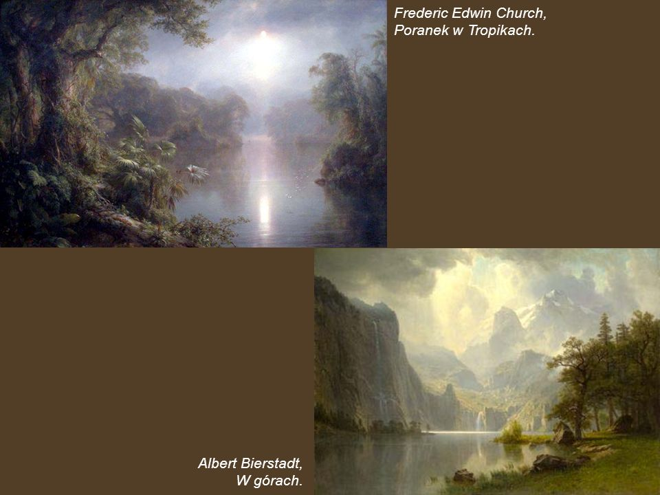 Frederic Edwin Church, Poranek w Tropikach. Albert Bierstadt, W górach.