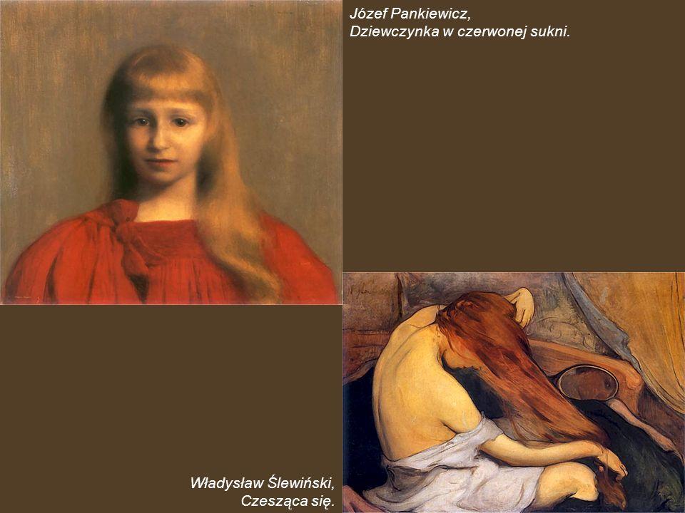 Józef Pankiewicz, Dziewczynka w czerwonej sukni. Władysław Ślewiński, Czesząca się.
