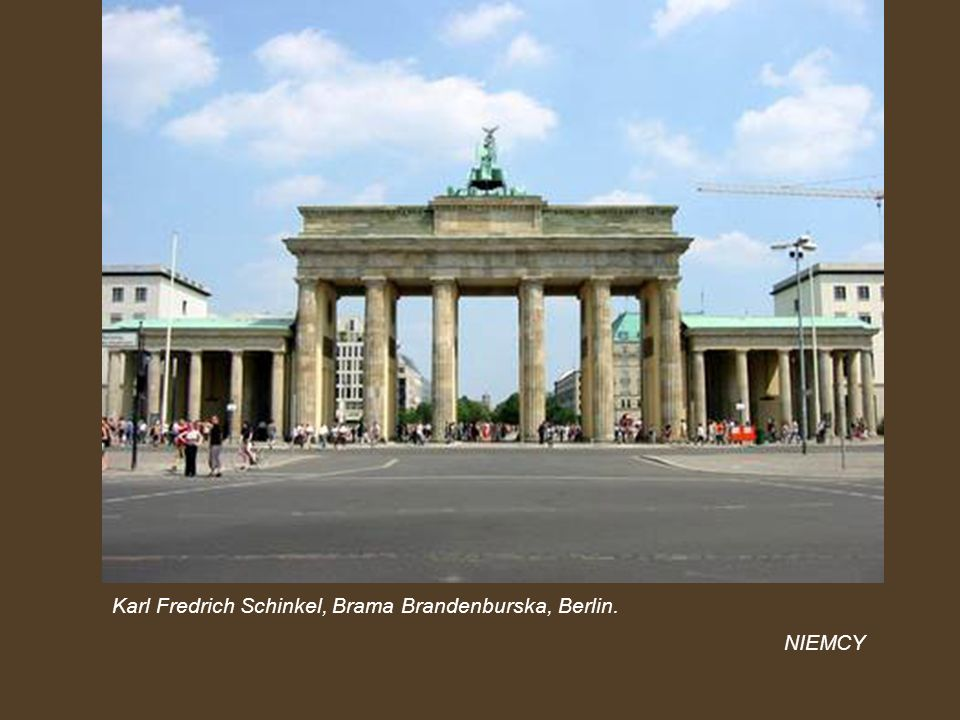 Karl Fredrich Schinkel, Brama Brandenburska, Berlin.