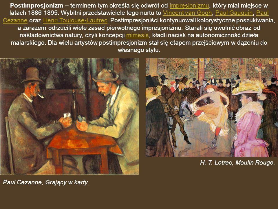 Postimpresjonizm – terminem tym określa się odwrót od impresjonizmu, który miał miejsce w latach 1886-1895. Wybitni przedstawiciele tego nurtu to Vincent van Gogh, Paul Gauguin, Paul Cézanne oraz Henri Toulouse-Lautrec. Postimpresjoniści kontynuowali kolorystyczne poszukiwania, a zarazem odrzucili wiele zasad pierwotnego impresjonizmu. Starali się uwolnić obraz od naśladownictwa natury, czyli koncepcji mimesis, kładli nacisk na autonomiczność dzieła malarskiego. Dla wielu artystów postimpresjonizm stał się etapem przejściowym w dążeniu do własnego stylu.