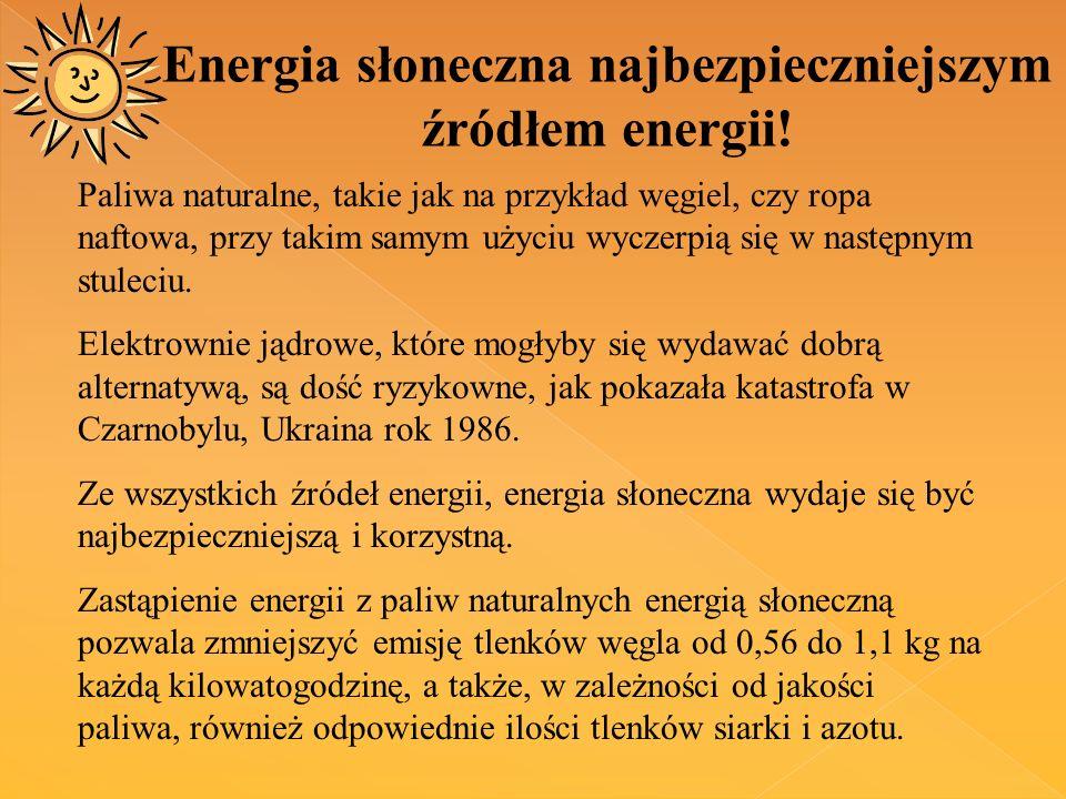 Energia słoneczna najbezpieczniejszym źródłem energii!