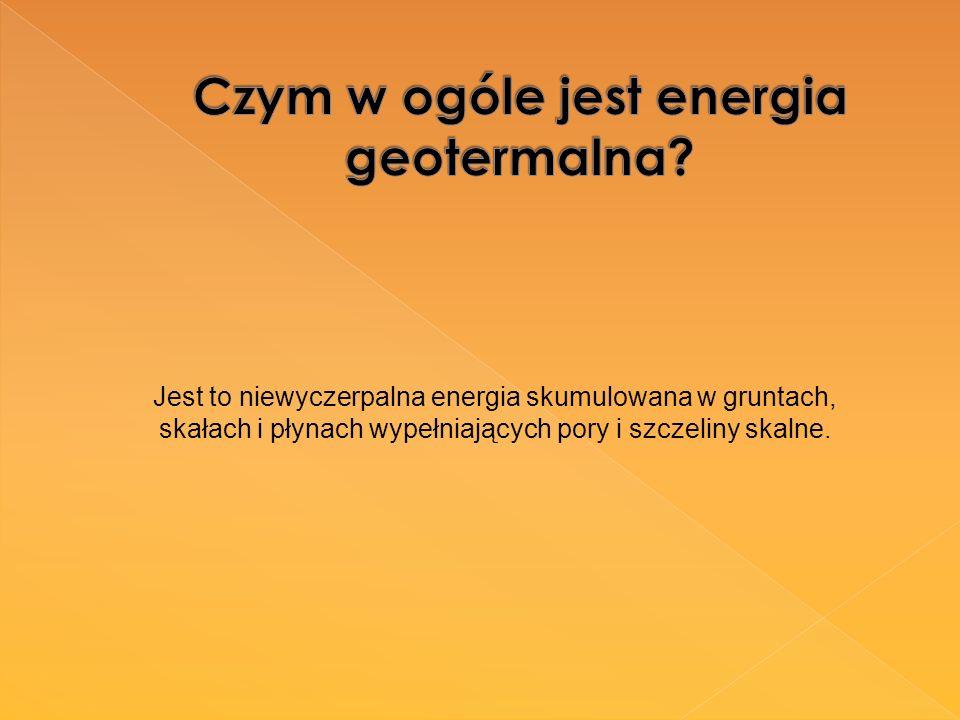 Czym w ogóle jest energia geotermalna