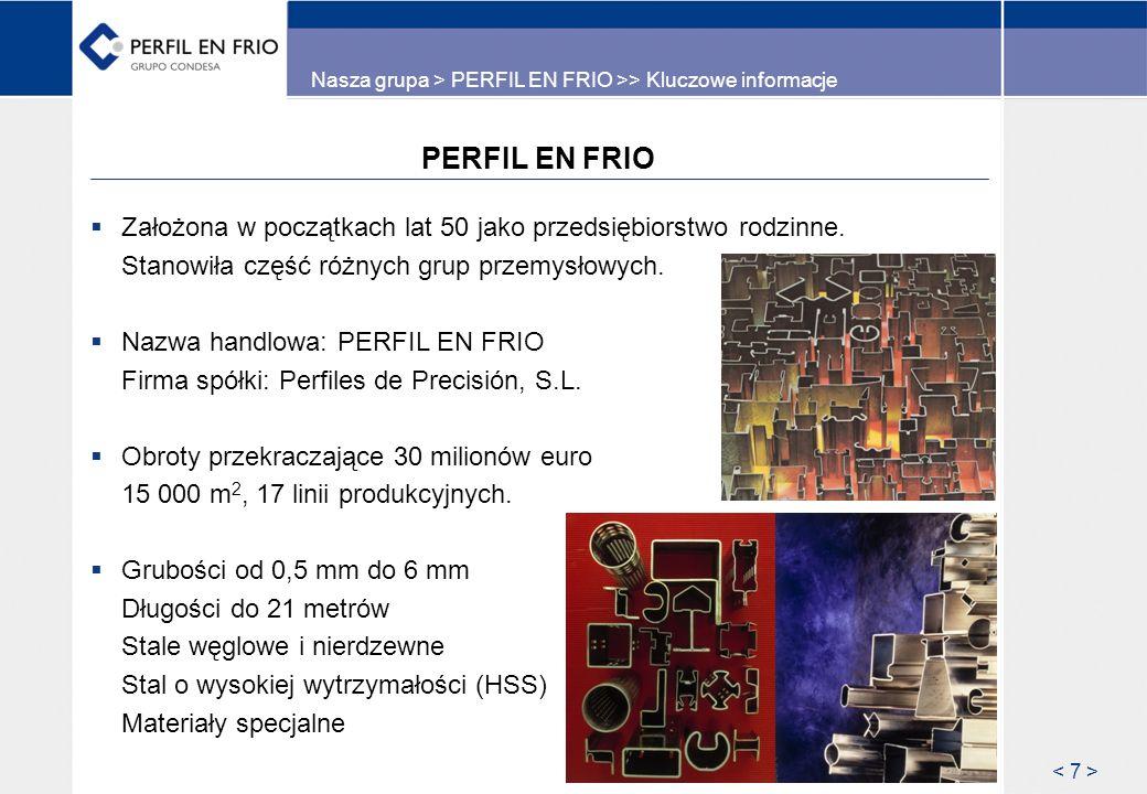 Nasza grupa > PERFIL EN FRIO >> Kluczowe informacje