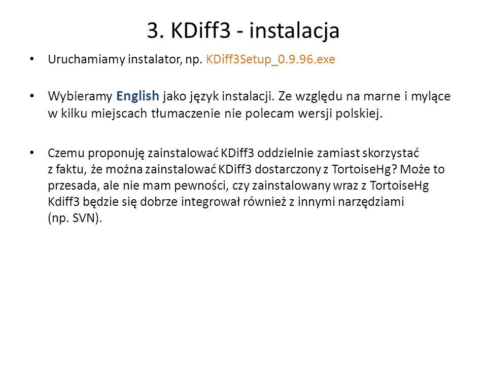 3. KDiff3 - instalacja Uruchamiamy instalator, np. KDiff3Setup_0.9.96.exe.