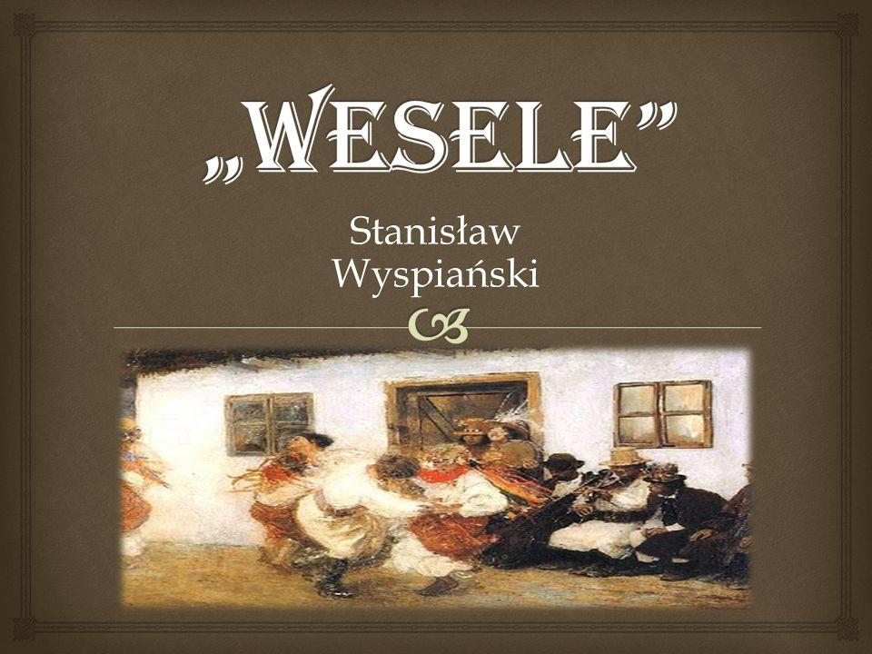 """""""WESELE Stanisław Wyspiański"""