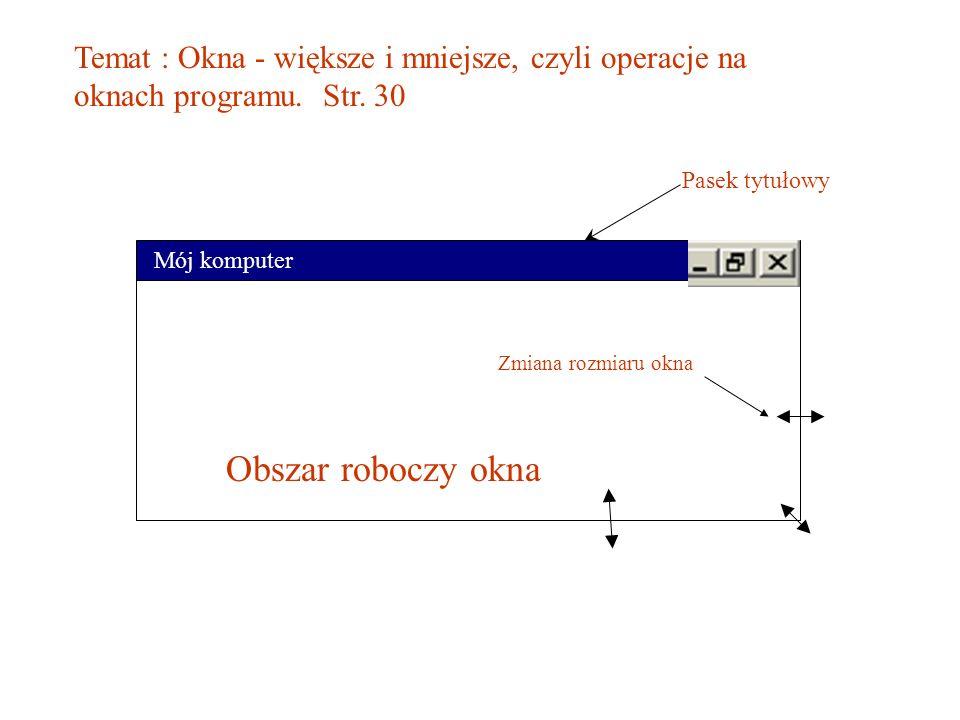 Temat : Okna - większe i mniejsze, czyli operacje na oknach programu