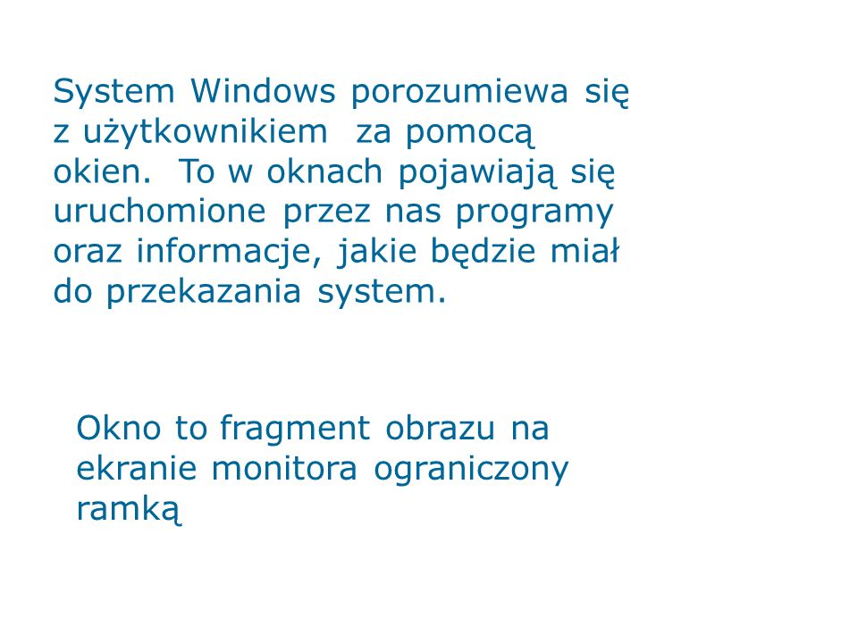 System Windows porozumiewa się z użytkownikiem za pomocą okien