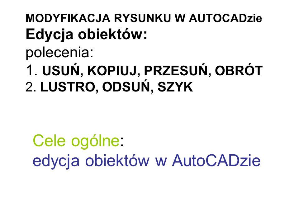 Cele ogólne: edycja obiektów w AutoCADzie