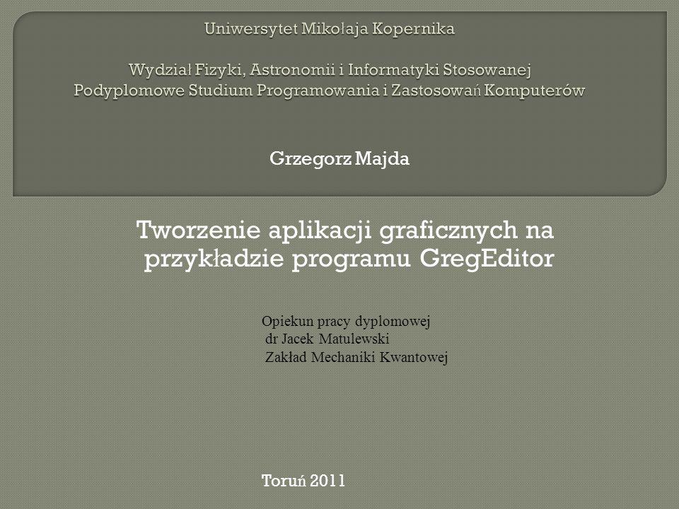 Tworzenie aplikacji graficznych na przykładzie programu GregEditor