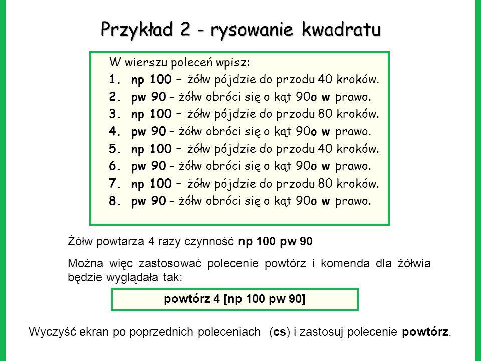 Przykład 2 - rysowanie kwadratu