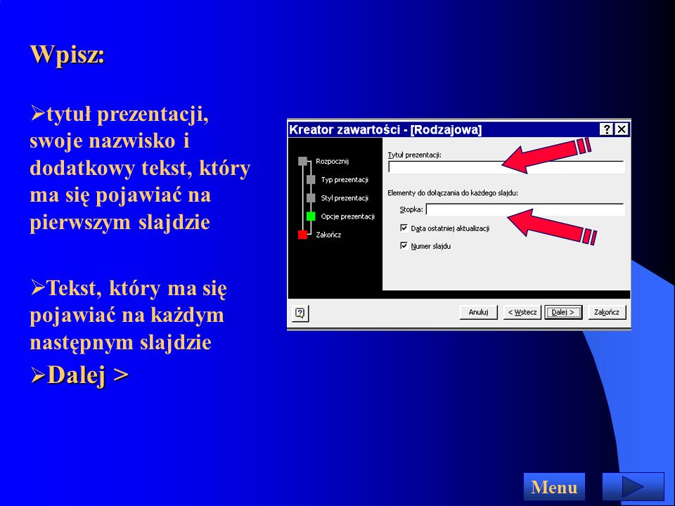 Wpisz: tytuł prezentacji, swoje nazwisko i dodatkowy tekst, który ma się pojawiać na pierwszym slajdzie.