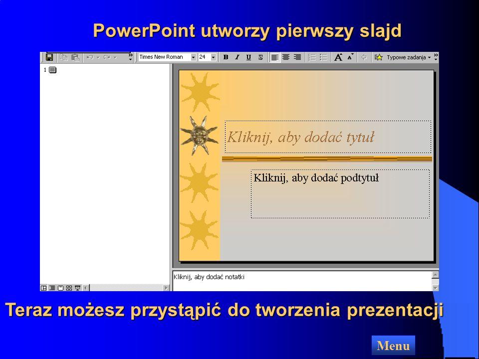 PowerPoint utworzy pierwszy slajd