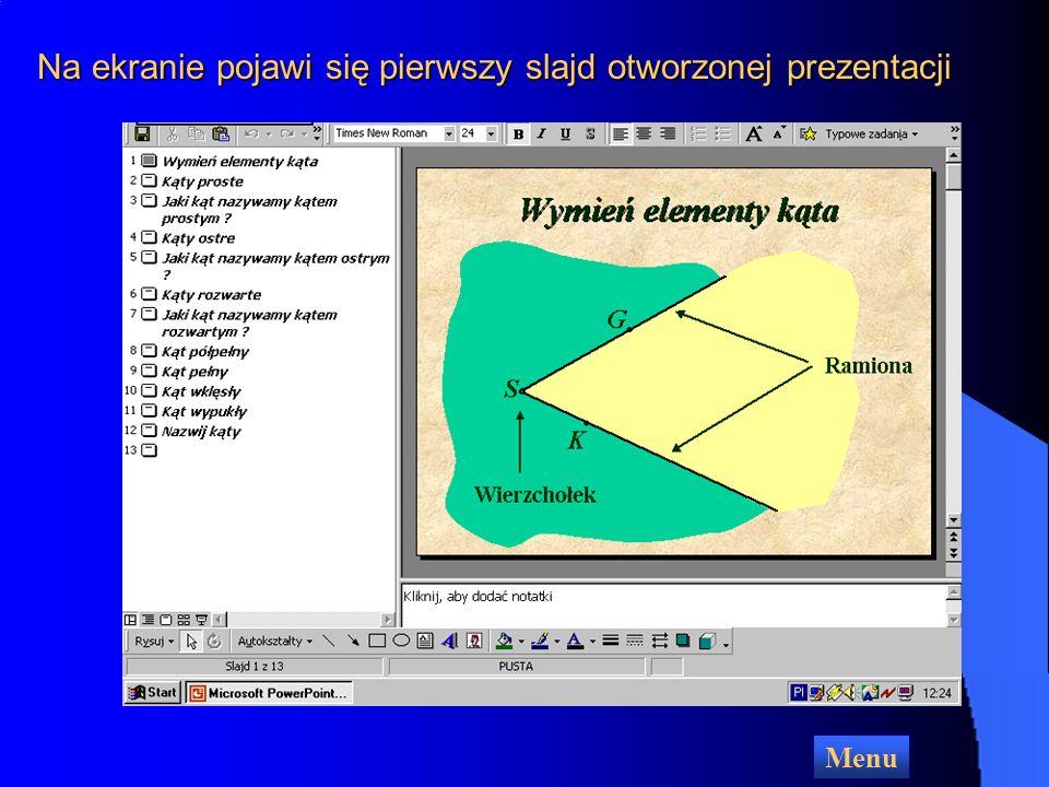 Na ekranie pojawi się pierwszy slajd otworzonej prezentacji