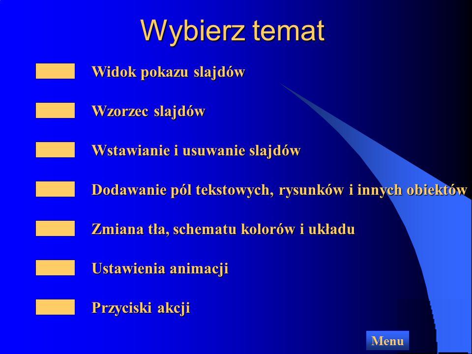 Wybierz temat Widok pokazu slajdów Wzorzec slajdów