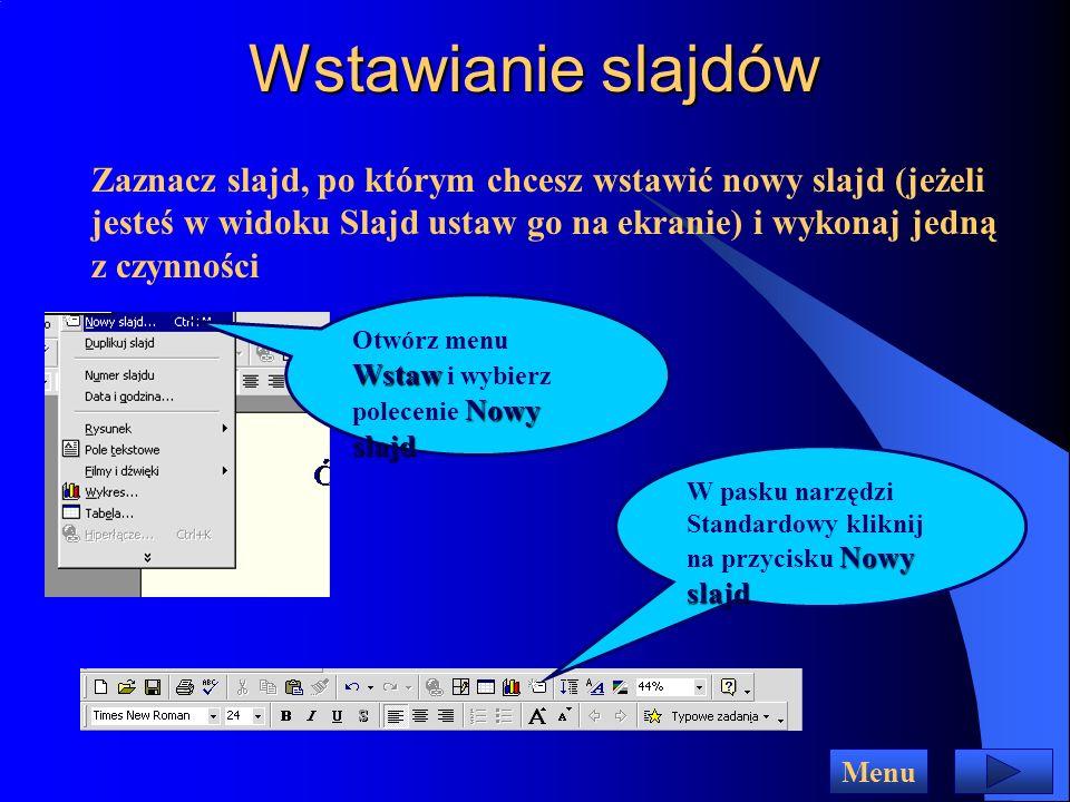 Wstawianie slajdów Zaznacz slajd, po którym chcesz wstawić nowy slajd (jeżeli jesteś w widoku Slajd ustaw go na ekranie) i wykonaj jedną z czynności.