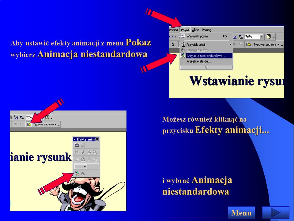 Aby ustawić efekty animacji z menu Pokaz wybierz Animacja niestandardowa