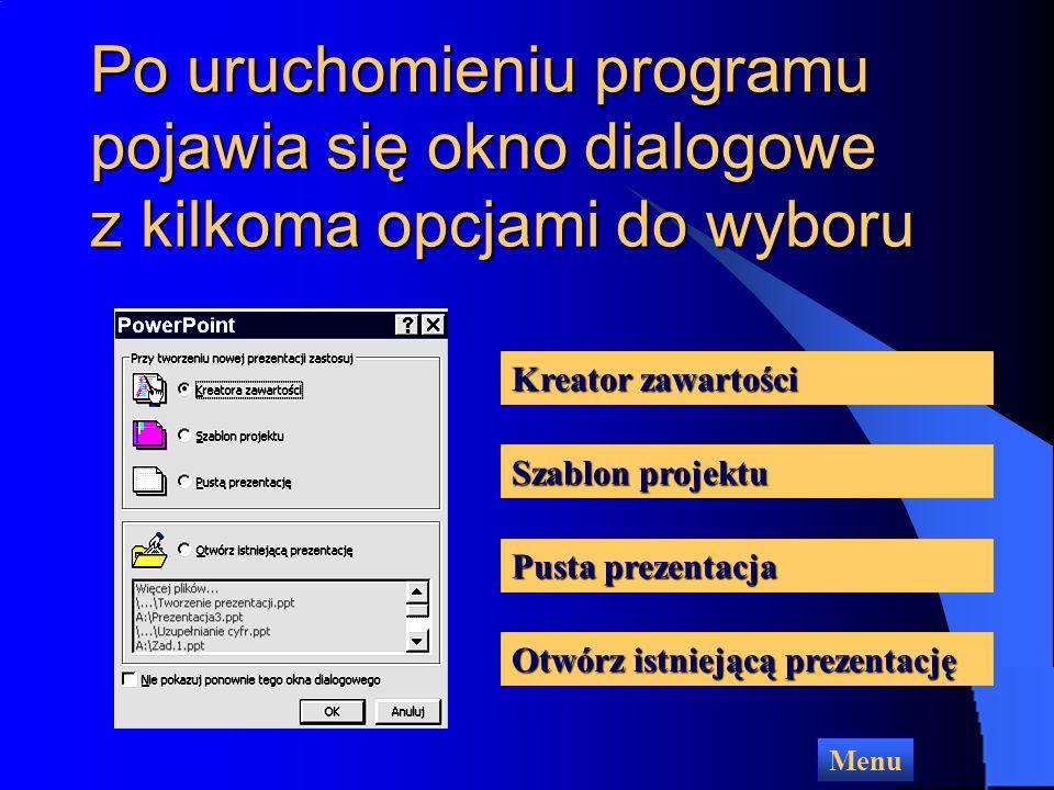 Po uruchomieniu programu pojawia się okno dialogowe z kilkoma opcjami do wyboru