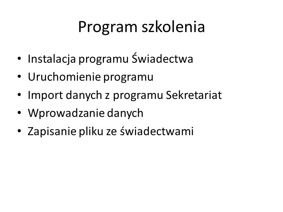 Program szkolenia Instalacja programu Świadectwa Uruchomienie programu
