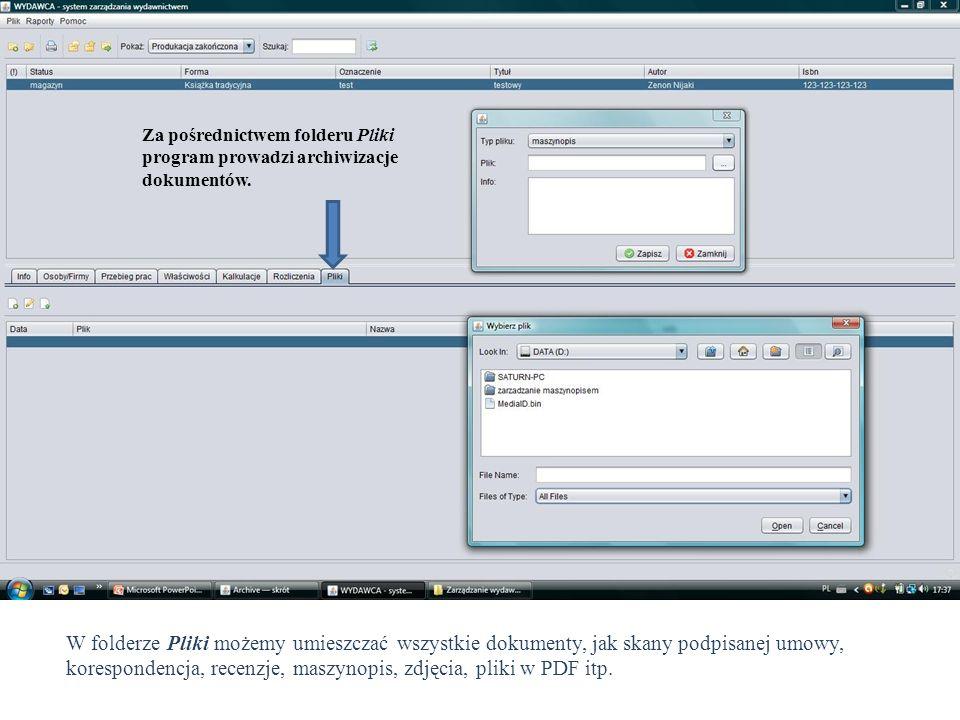 Za pośrednictwem folderu Pliki program prowadzi archiwizacje dokumentów.