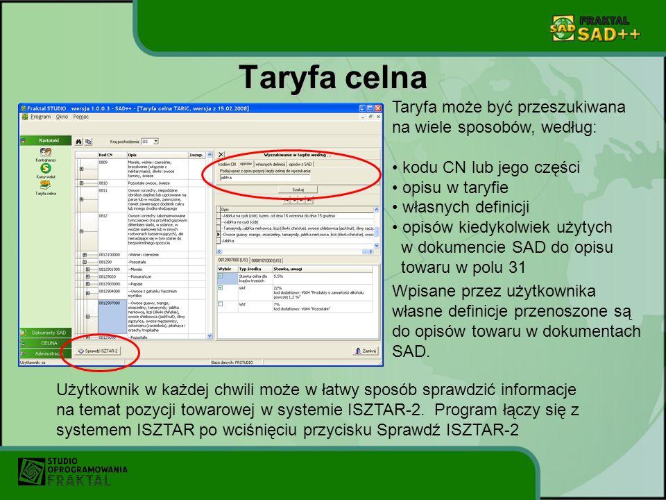 Taryfa celna Taryfa może być przeszukiwana na wiele sposobów, według: