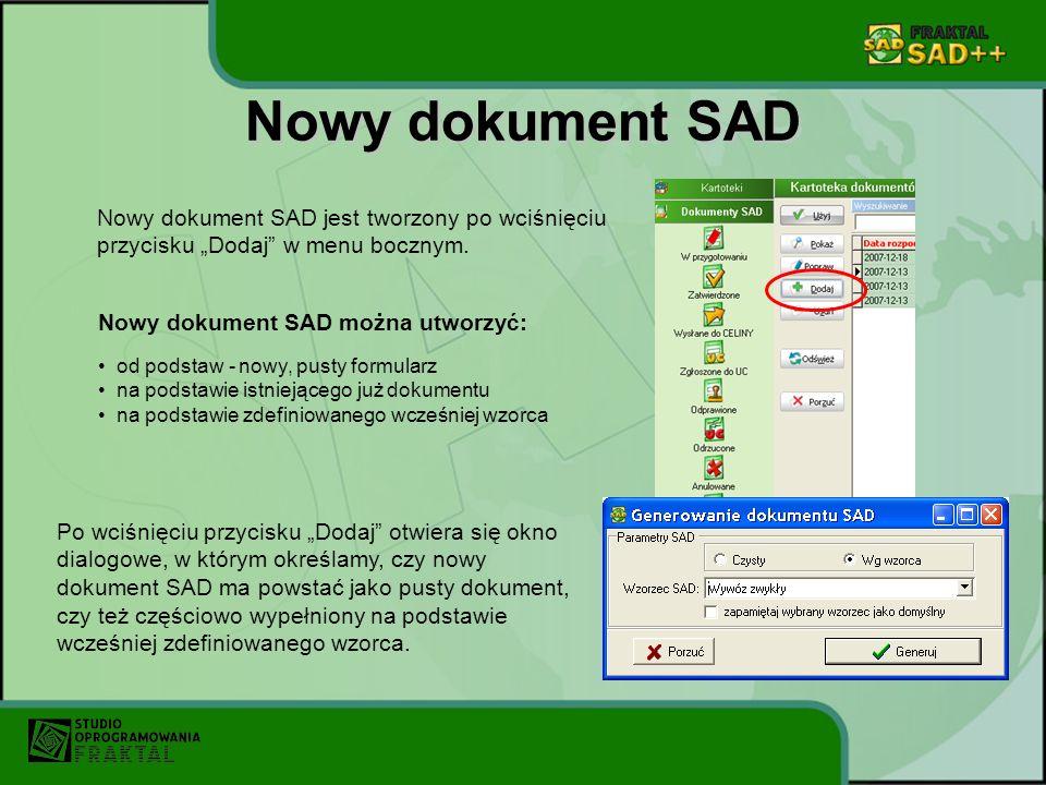 """Nowy dokument SAD Nowy dokument SAD jest tworzony po wciśnięciu przycisku """"Dodaj w menu bocznym. Nowy dokument SAD można utworzyć:"""