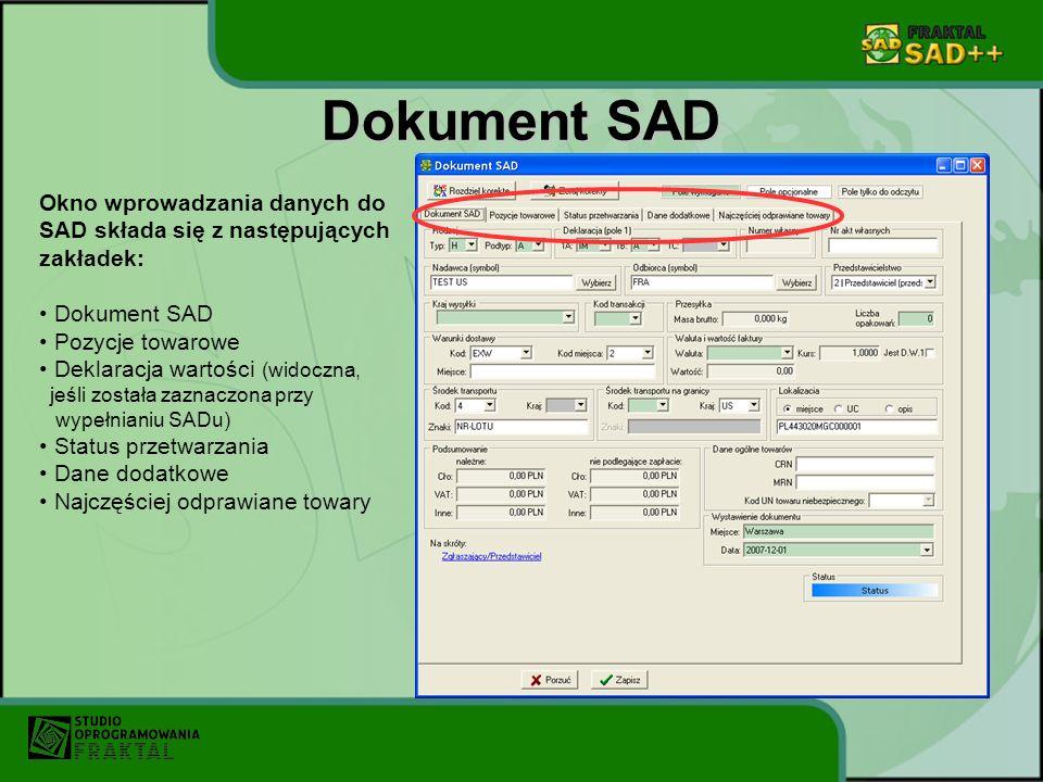 Dokument SAD Okno wprowadzania danych do SAD składa się z następujących zakładek: Dokument SAD. Pozycje towarowe.