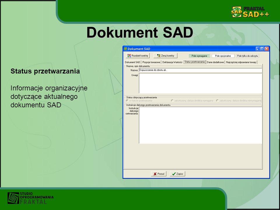 Dokument SAD Status przetwarzania Informacje organizacyjne