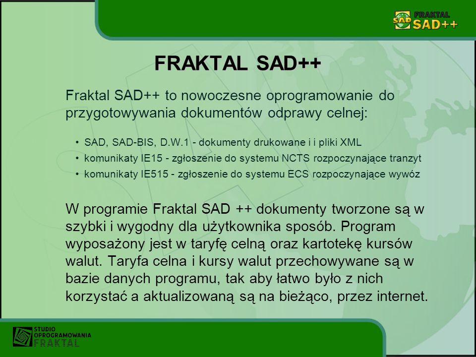 FRAKTAL SAD++ Fraktal SAD++ to nowoczesne oprogramowanie do przygotowywania dokumentów odprawy celnej: