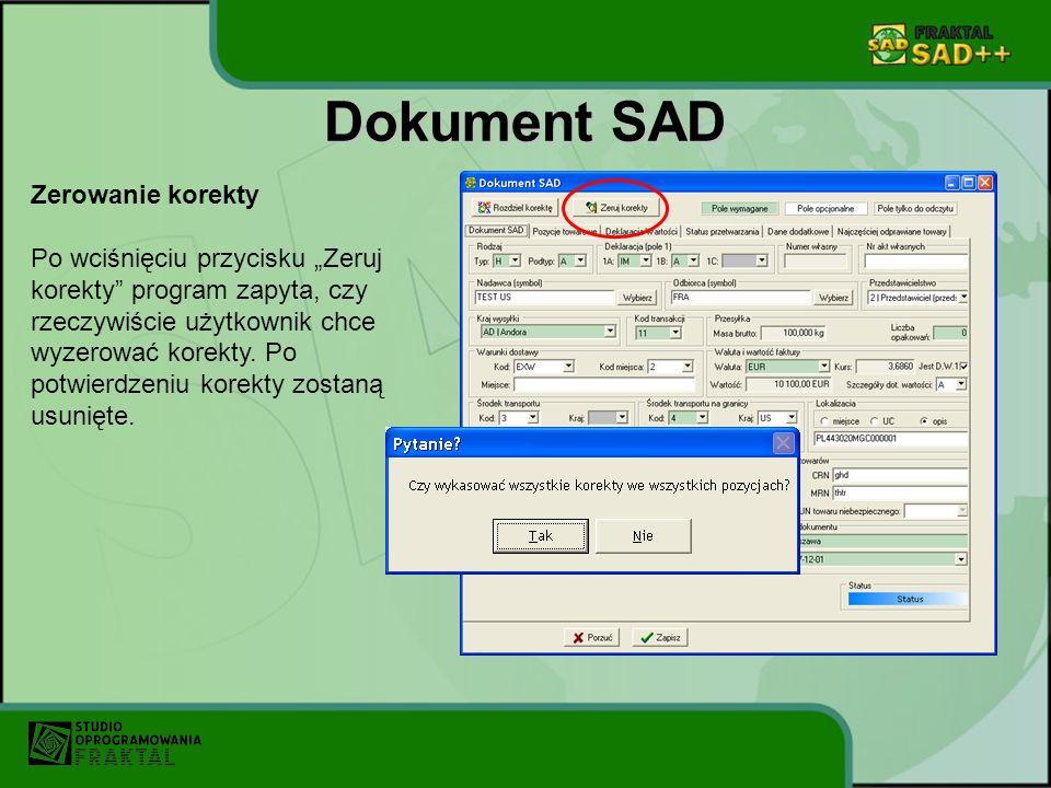 """Dokument SAD Zerowanie korekty Po wciśnięciu przycisku """"Zeruj"""