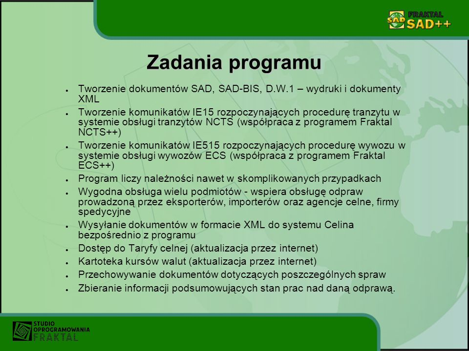 Zadania programu Tworzenie dokumentów SAD, SAD-BIS, D.W.1 – wydruki i dokumenty XML.