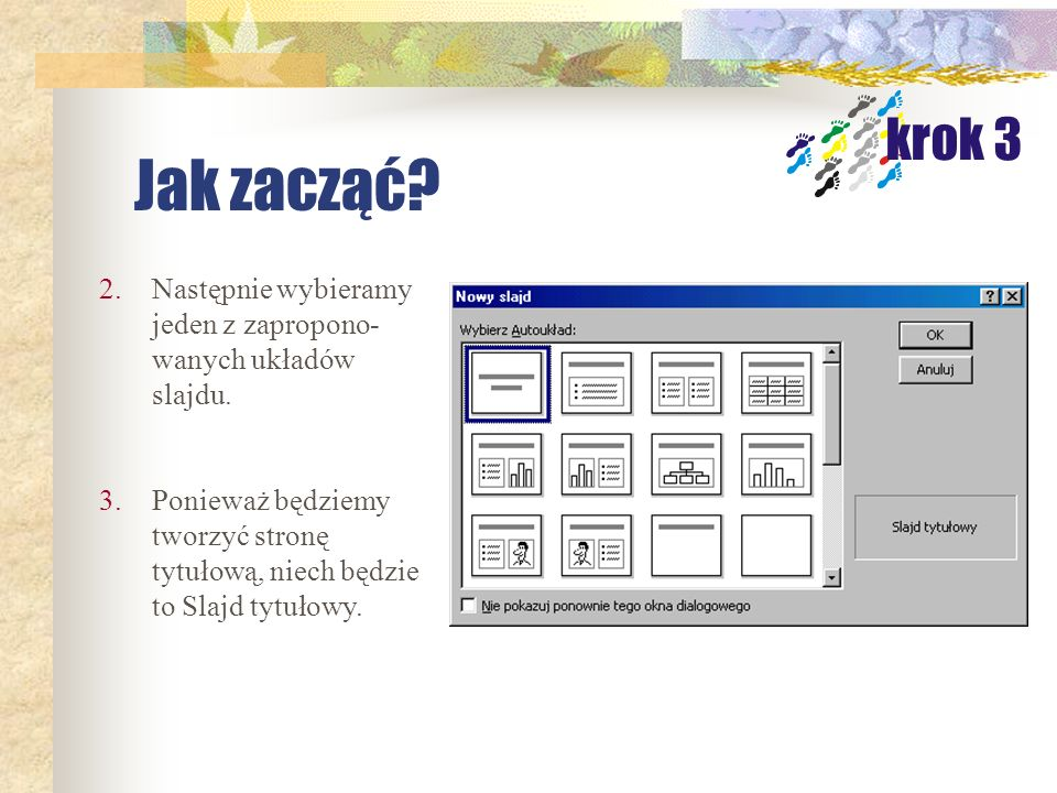 Jak zacząć krok 3. Następnie wybieramy jeden z zapropono-wanych układów slajdu.