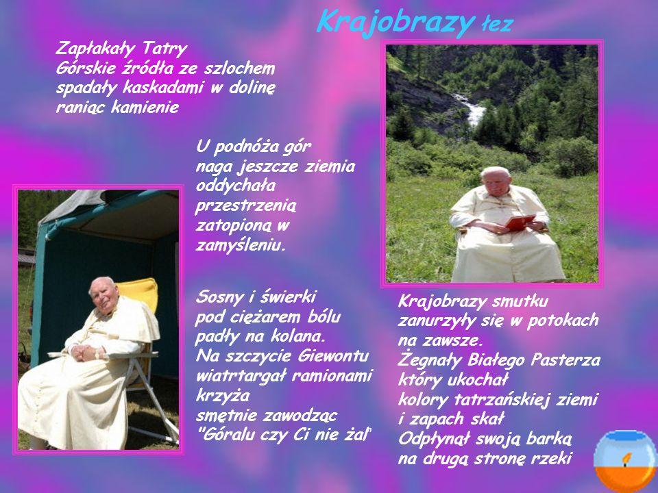 Krajobrazy łez Zapłakały Tatry Górskie źródła ze szlochem spadały kaskadami w dolinę raniąc kamienie.