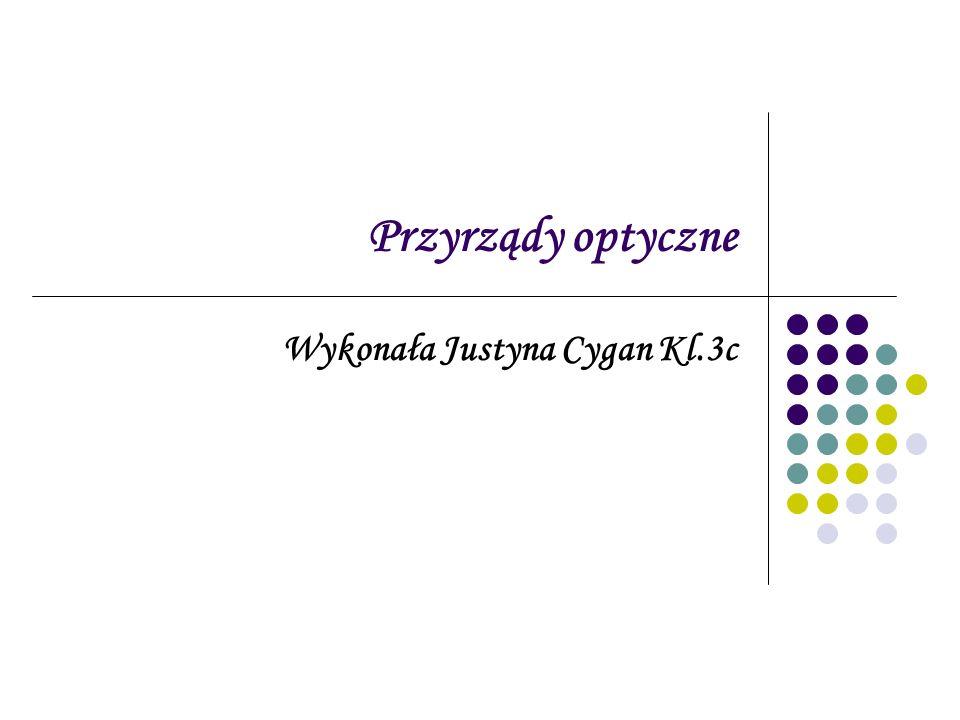 Wykonała Justyna Cygan Kl.3c