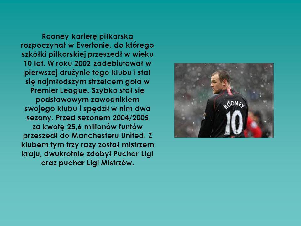Rooney karierę piłkarską rozpoczynał w Evertonie, do którego szkółki piłkarskiej przeszedł w wieku 10 lat.