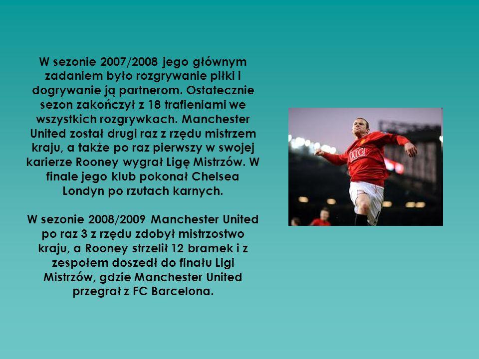 W sezonie 2007/2008 jego głównym zadaniem było rozgrywanie piłki i dogrywanie ją partnerom. Ostatecznie sezon zakończył z 18 trafieniami we wszystkich rozgrywkach. Manchester United został drugi raz z rzędu mistrzem kraju, a także po raz pierwszy w swojej karierze Rooney wygrał Ligę Mistrzów. W finale jego klub pokonał Chelsea Londyn po rzutach karnych.