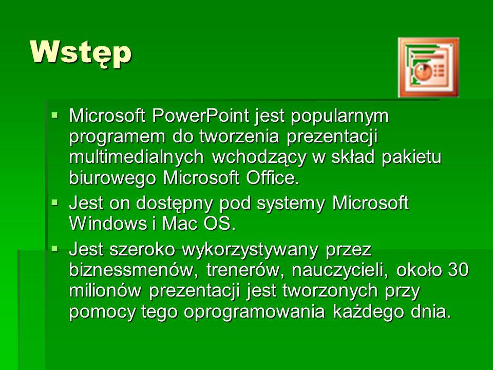 Wstęp Microsoft PowerPoint jest popularnym programem do tworzenia prezentacji multimedialnych wchodzący w skład pakietu biurowego Microsoft Office.