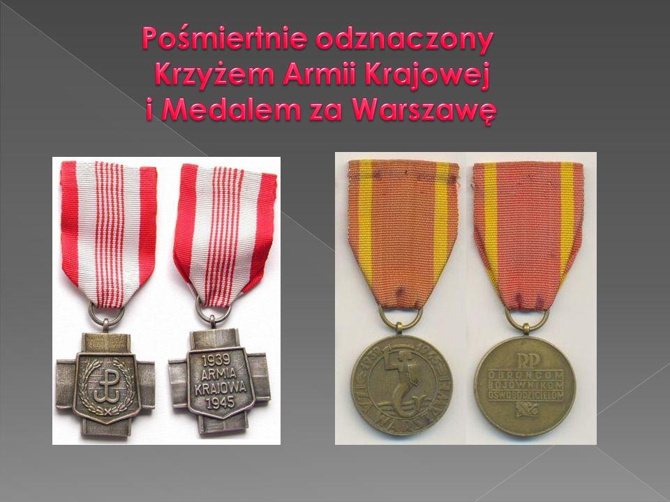 Pośmiertnie odznaczony Krzyżem Armii Krajowej