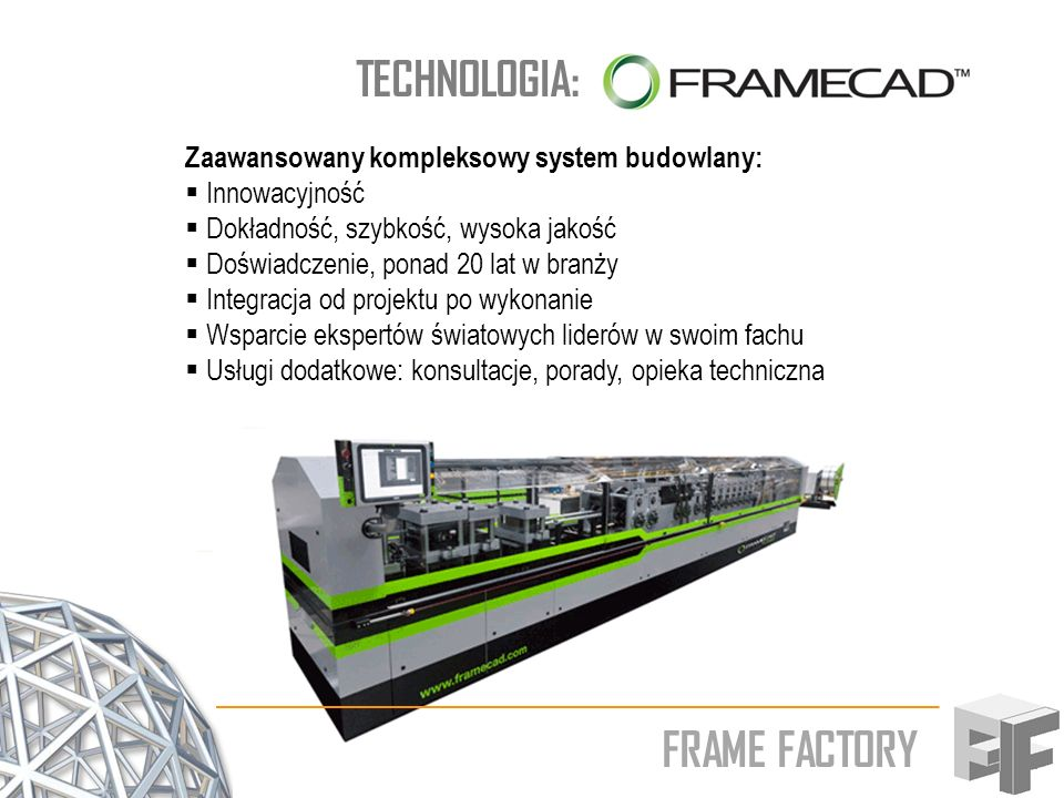 TECHNOLOGIA: FRAME FACTORY Zaawansowany kompleksowy system budowlany: