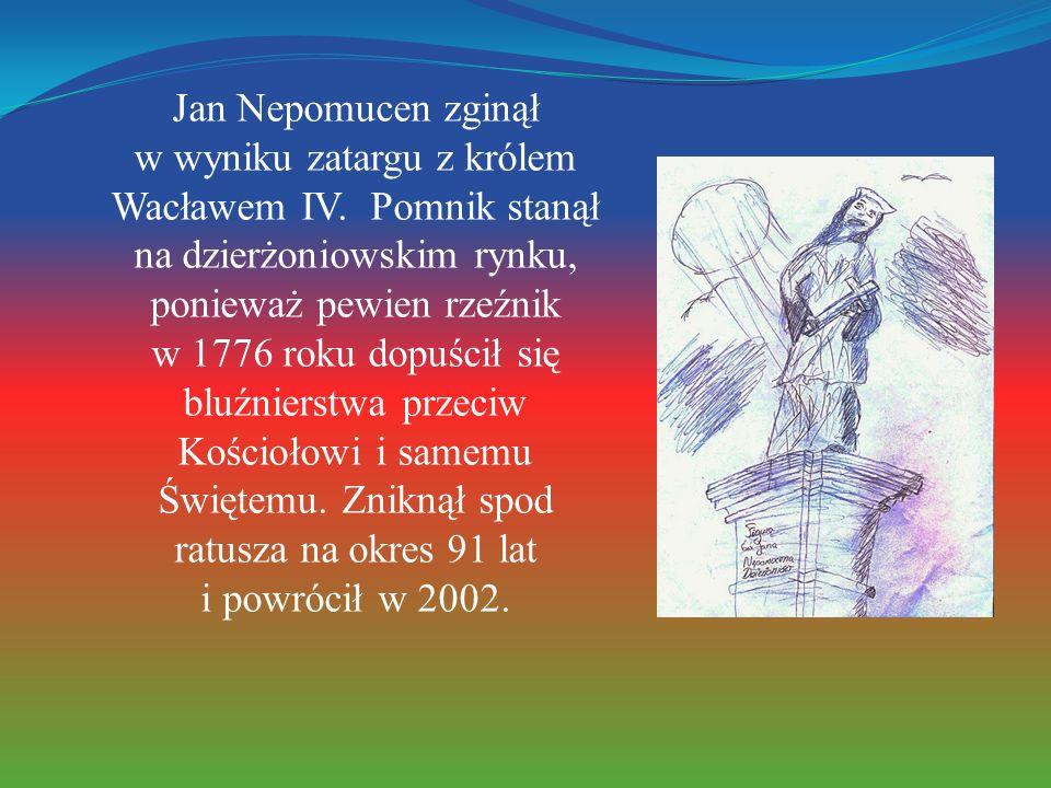 Jan Nepomucen zginął w wyniku zatargu z królem Wacławem IV