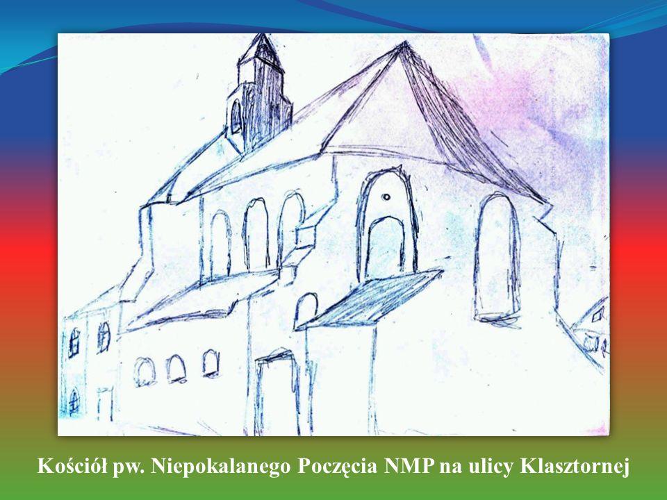 Kościół pw. Niepokalanego Poczęcia NMP na ulicy Klasztornej