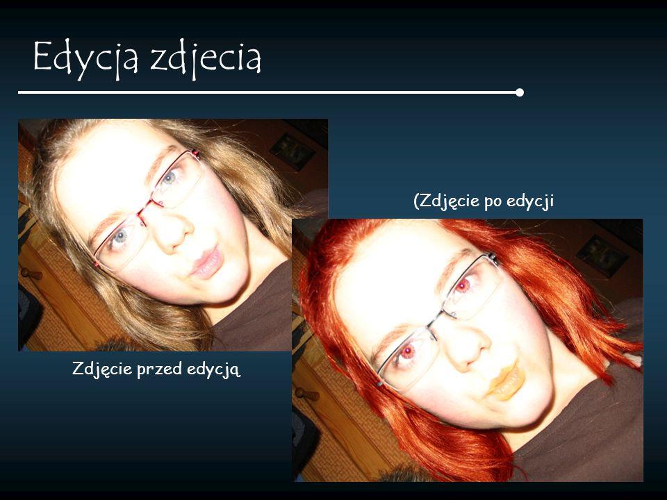 Edycja zdjecia (Zdjęcie po edycji Zdjęcie przed edycją