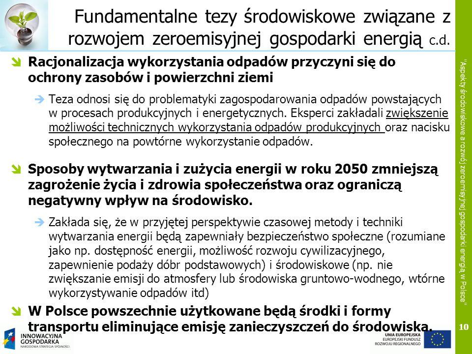 Fundamentalne tezy środowiskowe związane z rozwojem zeroemisyjnej gospodarki energią c.d.